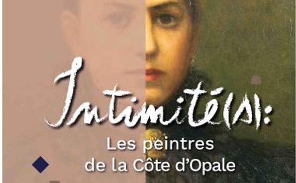 Octobre 2020 – Expositions: Intimité(s), les peintres de la Côte d'Opale